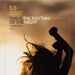 This Is The Rhythm Of The Night Vol 2 (50 Deep-House Rhythms)