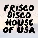 Frisco Disco House Of USA