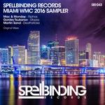 Spellbinding Records/Miami WMC 2016 Sampler
