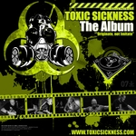 Toxic Sickness The Album