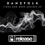 Fires & Dark Desires EP
