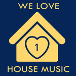 We Love House Music 1