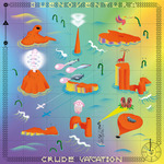 BUENOVENTURA - Crude Vacation (Front Cover)