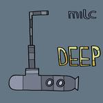 Milc Presents: DEEP