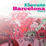 Elevate Barcelona Vol 2