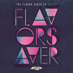 The Flavor Saver EP Vol 17