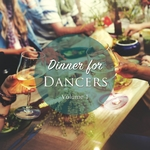 Dinner For Dancers Vol 1: A Warm Up Electronic Grooves Collection