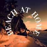 Beach At Home Vol 1: Finest Beach House Tunes