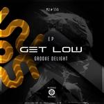 Get Low EP