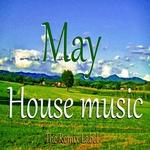 May Housemusic: Organic Deephouse Vibrant Techhouse Inspiring Proghouse Music Compilation (unmixed tracks)
