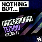 Nothing But... Underground Techno Vol 11