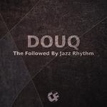The Followed By Jazz Rhythm
