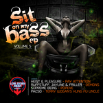 Sit On My Bass Vol 5