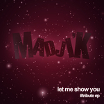 MADJI'K - Let Me Show You: Tribute EP (Front Cover)