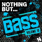 Nothing But... Bass Vol 10