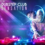 Dubstep Club Sensation