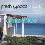 Fresh Moods Presents Ambience Vol 3