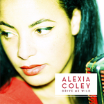 ALEXIA COLEY - Drive Me Wild (Front Cover)