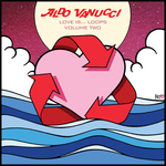 ALDO VANUCCI - Love Is Loops Vol 2 EP (Front Cover)