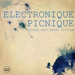 Electronique Picnique Vol 1 (Deluxe Deep House Edition)