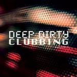 Deep Dirty Clubbing Vol 1 (Deep/Tech House Tunes)