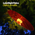 Late Night Tales: Olafur Arnalds