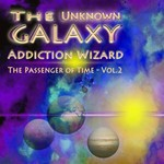 ADDICTION WIZARD - The Unknown Galaxy (Passenger Of Time) Vol 2 (Front Cover)