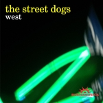 THE STREET DOGS - West (Front Cover)