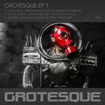 Grotesque EP 1