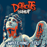 DETROIT'S FILTHIEST - Watching You (Front Cover)
