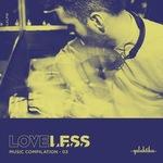 Loveless Music Compilation Vol III