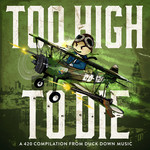 Duck Down Presents/Too High To Die