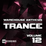 Warehouse Anthems Vol 12 (Trance)