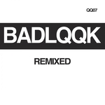 BADLQQK (Remixed)