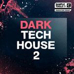 Dark Tech House 2 (Sample Pack WAV)