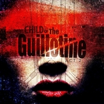Child Of The Guillotine (Act 2) (The Remixes)