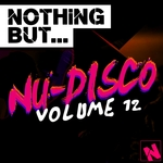 Nothing But... Nu Disco Vol 12