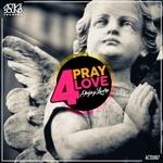 Pray 4 Love