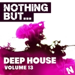 Nothing But... Deep House, Vol 13