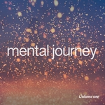 Mental Journey Vol 1: A Relaxing Music Journey