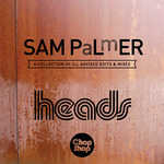 Heads (A Collection Of Ill Advised Edits & Mixes)