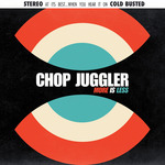 CHOP JUGGLER - More Is Less (Front Cover)