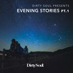 Dirty Soul Presents Evening Stories