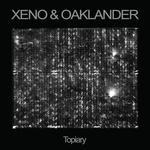 XENO/OAKLANDER - Topiary (Front Cover)