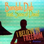 I Belive In Freedom (Remixes) (feat Sons Of David)