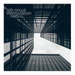 ROB CIRCUIT - Triangulation (Front Cover)
