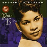 Rockin' In Rhythm - The Best Of Ruth Brown