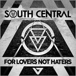 SOUTH CENTRAL - For Lovers Not Haters (Front Cover)