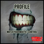 PROFILE - Watch Your Mouth/Control (Front Cover)