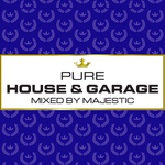 Pure House & Garage/Mixed By Majestic